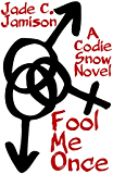 Fool Me Once (Codie Snow #1): A Romantic Suspense Series