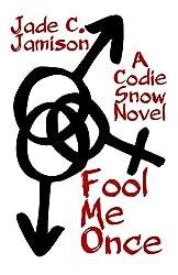 Fool Me Once (Codie Snow #1): A Romantic Suspense Series