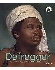 Defregger: Mythos - Missbrauch - Moderne
