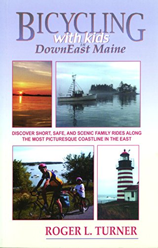 Bicycling with Kids in DownEast Maine: 25 Short, Safe, and Scenic Rides (Best Bike Rides In Maine)