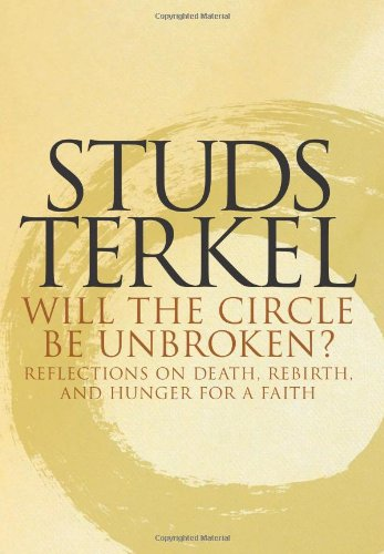 Read Online Will the Circle Be Unbroken? Reflections on Death, Rebirth, and Hunger for a Faith pdf