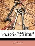 Traité Général des Eaux et forêts, Chasses et Pêches, J. J. Baudrillart, 1146665083
