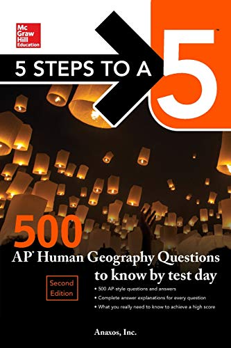 - 5 Steps to a 5: 500 AP Human Geography Questions to Know by Test Day, Second Edition