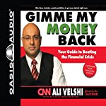 Gimme My Money Back: Your Guide to Beating the Financial Crisis | Ali Velshi