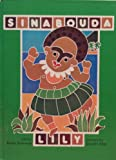 Front cover for the book Sinabouda Lily: A Folk Tale from Papua New Guinea by Robin Anderson
