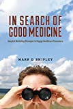 In Search of Good Medicine: Hospital Marketing Strategies to Engage Healthcare Consumers