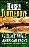 The Great War: American Front: The American Front by Turtledove, Harry (1999) Paperback