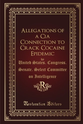 Allegations of a Cia Connection to Crack Cocaine Epidemic : Hearings Before the Select Committee on Intelligence of the United States Senate, One Hundred Fourth Congress, Second Session ... Wednesday,