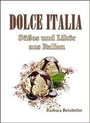 DOLCE ITALIA - Süßes und Likör aus Italien (italianissimo 2)