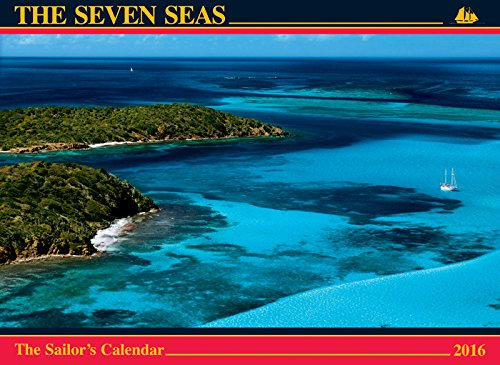 The Seven Seas Calendar 2016: The Sailor's Calendar