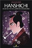 img - for HANSHICHI. Un detective en el Jap n de los samur is (Spanish Edition) book / textbook / text book
