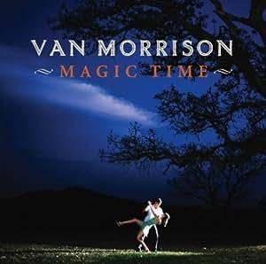Van Morrison Magic Time Van Morrison - ...