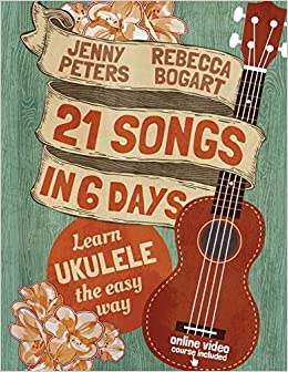 21 songs in 6 days learn ukulele the easy way book online video beginning ukulele songs volume 1