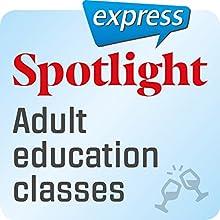 Spotlight express - Ausgehen: Wortschatz-Training Englisch - Kurse für Erwachsene Hörbuch von  div. Gesprochen von:  div.