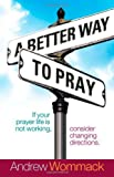 Better Way to Pray, A