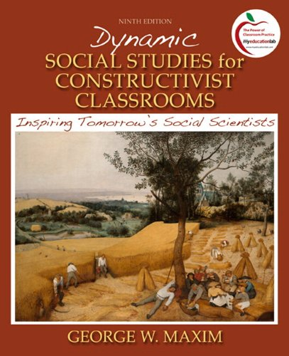 Dynamic Social Studies for Constructivist Classrooms: Inspiring Tomorrow's Social Scientists (with MyEducationLab) (9th