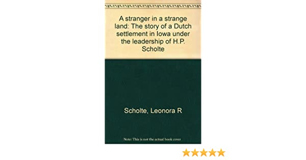 A Stranger In A Strange Land The Story Of A Dutch Settlement In