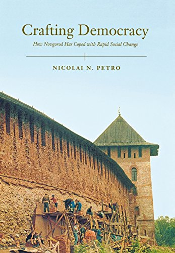 Crafting Democracy: How Novgorod Has Coped with Rapid Social Change