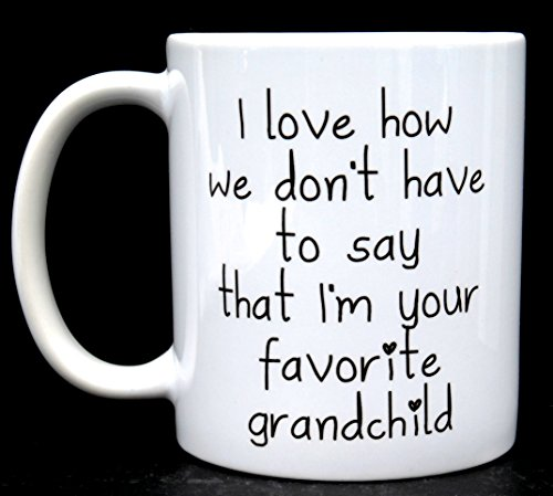J & A Wares, I love how we don't have to say I'm your favorite grandchild, Funny Coffee Mug, Funny Coffee Cup, 11 ounces, J And A Wares