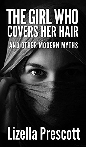 The Girl Who Covers Her Hair by Lizella Prescott