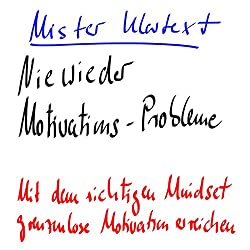 Nie wieder Motivations-Probleme