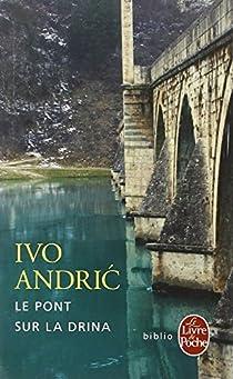 Le Pont sur la Drina par Andric