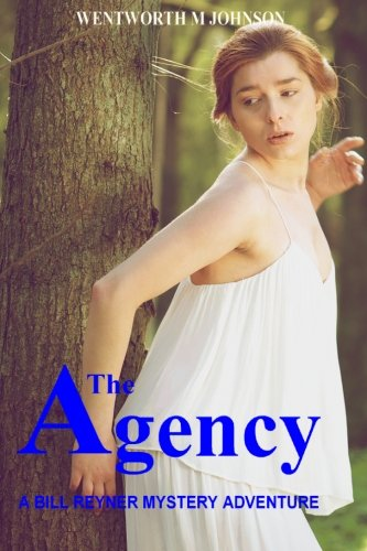 The Agency (Bill Reyner Mystery Adventures) (Volume 10) pdf