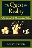 quest for reality - The Quest for Reality: Subjectivism & the Metaphysics of Colour