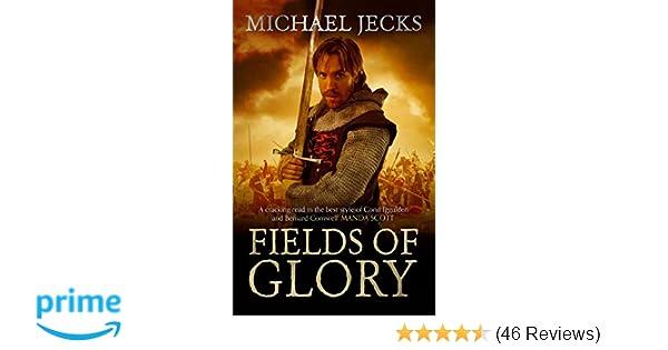 Fields Of Glory Michael Jecks 9781471111082 Amazon Books