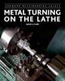Metal Turning on the Lathe (Crowood Metalworking Guides)