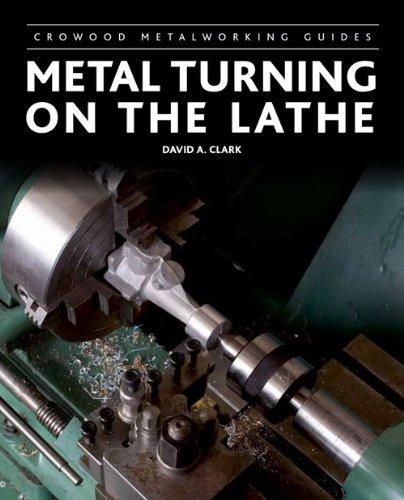 Metal Turning on the Lathe (Crowood Metalworking Guides)
