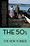 The 50s: The Story of a Decade (Modern Library Paperbacks) by The New Yorker Magazine (2016-07-05)