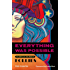 Everything Was Possible: The Birth of the Musical Follies (Applause Books)