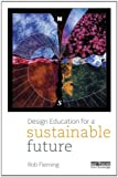 Design Education for a Sustainable Future, Rob Fleming, 0415537665