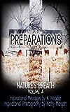 Nature's Breath: Preparations: Volume 4 - Kindle edition by Meador, K., Morgan, Kathy. Arts & Photography Kindle eBooks @ Amazon.com.