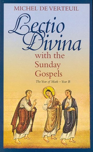 Lectio Divina with the Sunday Gospels: The Year of Mark - Year B PDF