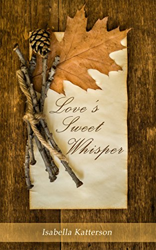 Love's Sweet Whisper by [Katterson, Isabella]
