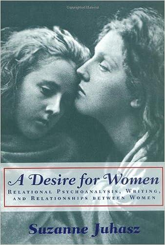 A Desire for Women: Relational Psychoanalysis, Writing, and Relationships between Women