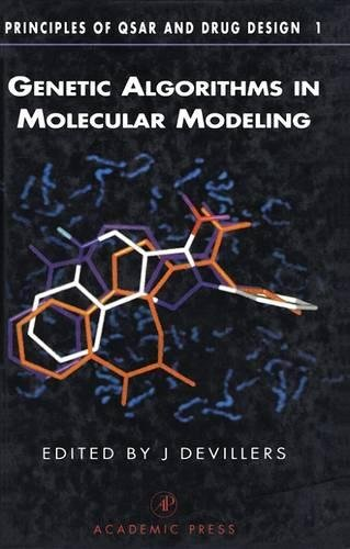 Genetic Algorithms in Molecular Modeling (Principles of QSAR and Drug Design) by Academic Press