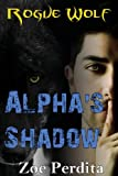 Alpha's Shadow, Zoe Perdita, 1483906655