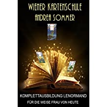 Komplettausbildung Lenormand für die weise Frau von heute: Wiener Kartenschule (19 magische Legemethoden) (German Edition)