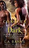 Conquer The Dark by L. A. Banks front cover