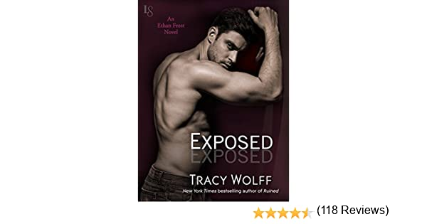 Exposed: An Ethan Frost Novel - Kindle edition by Tracy Wolff. Literature & Fiction Kindle eBooks @ Amazon.com.