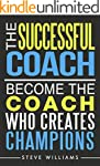 The Successful Coach: Become the Coac...