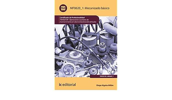 Amazon.com: Mecanizado básico. TMVG0109 (Spanish Edition) eBook: Diego Algaba Millán, Aurelia Baena Urbano: Kindle Store
