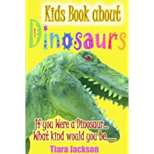 Children's Book About Dinosaurs: A Kids Picture Book About Dinosaurs with Photos and Fun Facts