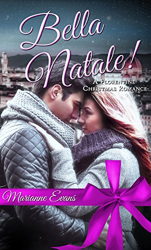 Bella Natale!: A Florentine Christmas Romance (Christmas Holiday Extravaganza) by [Evans, Marianne]