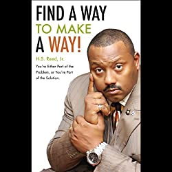 Find a Way to Make a Way!