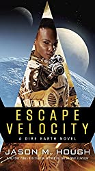 Escape Velocity: A Dire Earth Novel (The Dire Earth Cycle Book 5)