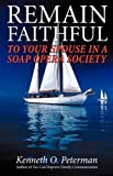 Remain Faithful, Kenneth O. Peterman, 1606473352